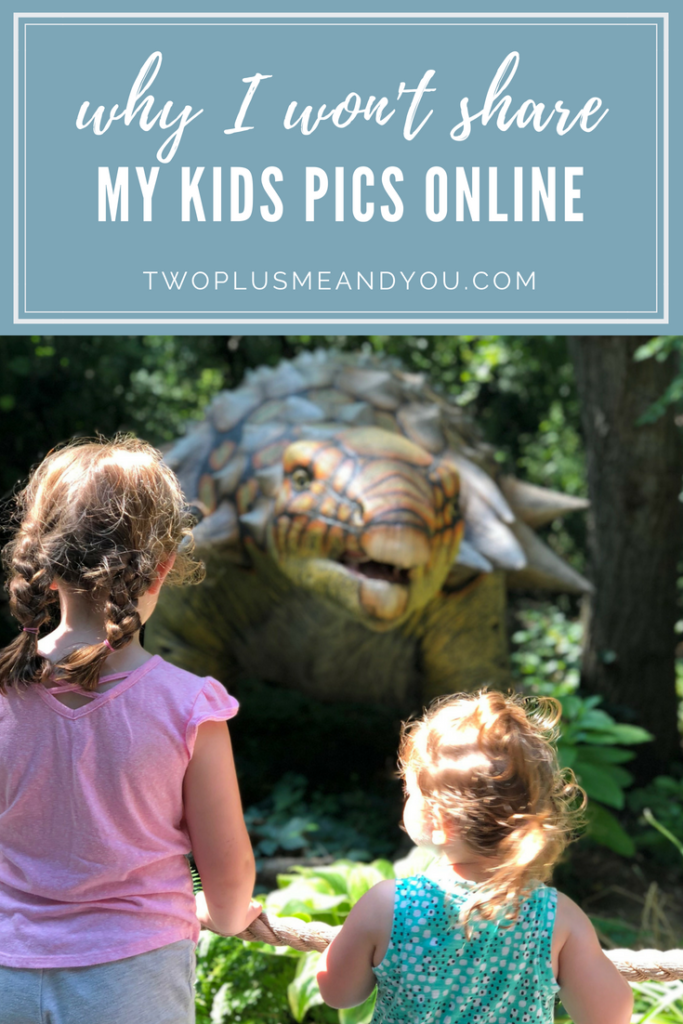 Why I Don't Share My Kids Pics Online | twoplusmeandyou.com